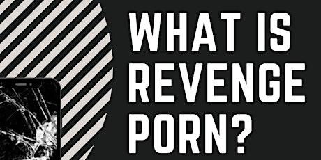 What Is Revenge Porn?  Workshop tickets