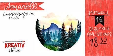 Aquarellkurs  Landschaft im Kreis -  Live Onlinekurs- Kreativ zu Hause Tickets