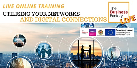 LIVE ONLINE – Utilising your Networks and Digital Connections – 10am -12pm tickets