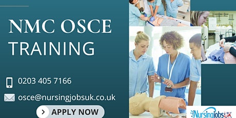 NMC OSCE (Objective Structured Clinical Examination) Training May 2021 tickets