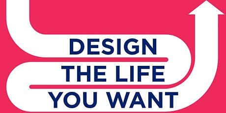 Design the life you want tickets