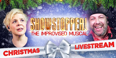 Showstopper! The Improvised Musical Livestream - Christmas Special tickets