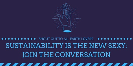 Sustainability is the new sexy: Join the conversation! tickets