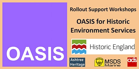 OASIS for Historic Environment Services - Support Workshop tickets