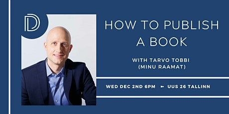How to Publish a book? with Tarvo Tobbi (Minu Raamat) tickets