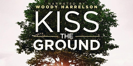 Kiss the Ground Film Screening tickets