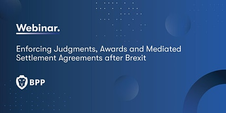 Enforcing Judgments, Awards and Mediated Settlement Agreements after Brexit tickets
