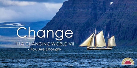 Change in a Changing World VII: You Are Enough tickets