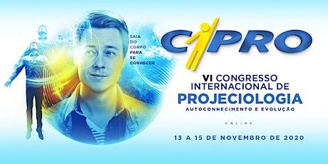 CIPRO - VI Congresso Internacional de Projeciologia [Gravado] ingressos