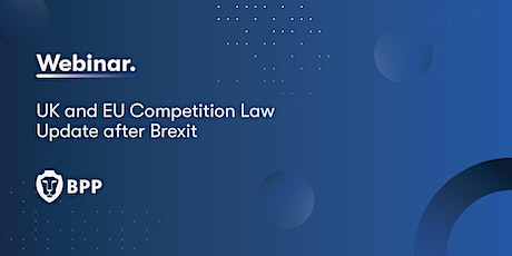 UK and EU Competition Law Update after Brexit tickets