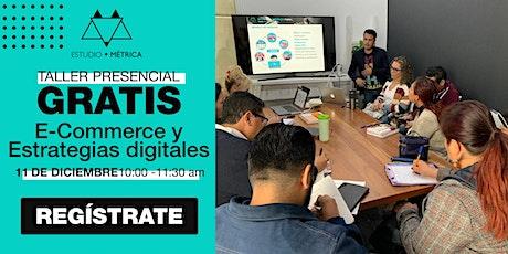Taller GRATUITO PRESENCIAL: E-Commerce y Estrategias digitales boletos