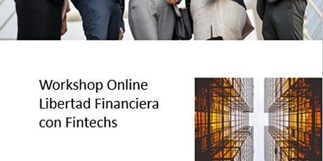 Workshop Online Libertad Financiera con Fintechs entradas