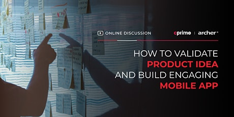 Discussion: How to validate product idea and build engaging mobile app tickets