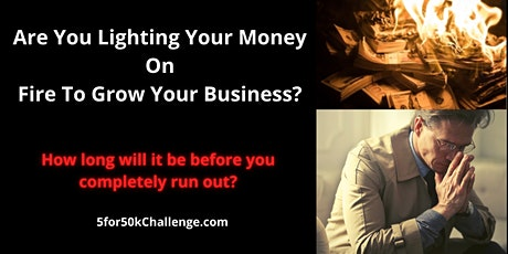 Find $50k in 5 Days FREE Business challenge tickets