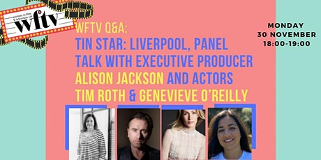 WFTV Q&A: Tin Star: Liverpool,  panel talk (Non-members) tickets