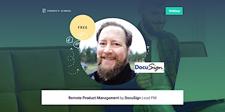 Webinar: Remote Product Management by DocuSign Lead PM tickets