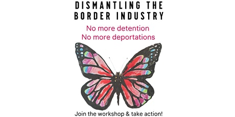 Dismantling the Border Industry tickets