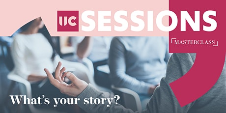 UC Sessions: Masterclass - What's your story? tickets
