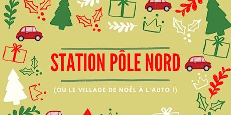 Station Pôle Nord à l'auto ! Visite du Père Noël à l'auto tickets