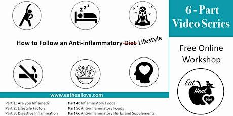 How to Follow an Anti-inflammatory Diet:6-Part Series tickets