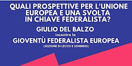 Quali prospettive per l'Unione Europea e una svolta in chiave federalista? biglietti