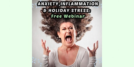 Natural Solutions for Stress, Anxiety, & Inflammation - Live Webinar tickets
