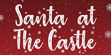 SANTA AT THE CASTLE-outdoor event for all the family. tickets