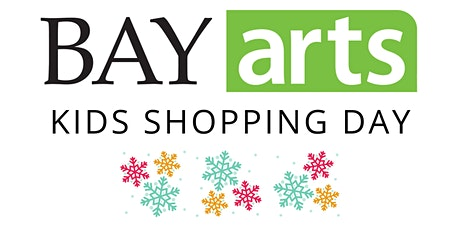 KIDS SHOPPING DAY at BAYarts tickets