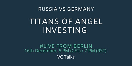 Russia VS Germany: Titans of Angel Investments tickets
