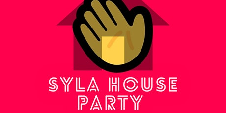 SYLA HOUSE PARTY tickets