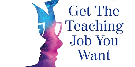Get the Teaching Job You Want - 1 day live training event tickets