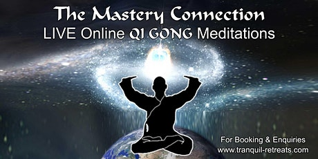 The Mastery Connection - LIVE Online Meditation Course tickets