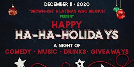 Happy Ha-Ha-Holidays Tickets
