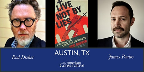 Live Not By Lies: A Conversation with Rod Dreher & James Poulos tickets