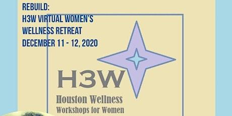 Rebuild: H3W Virtual Women's Wellness Retreat tickets