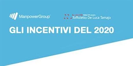 MANPOWERGROUP E STUDIO TOFFOLETTO DE LUCA TAMAJO -  Gli incentivi 2020 biglietti