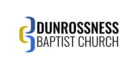 Dunrossness Baptist Church Sunday Morning Service tickets