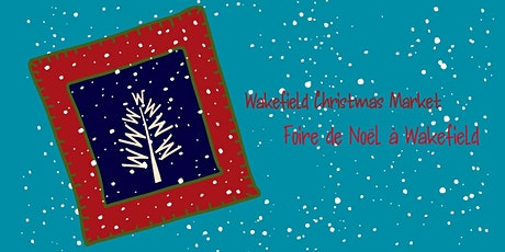 Foire de Noël à Wakefield Christmas Market tickets