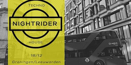 NIGHTRIDER •• 18/DEC •• Groningen/Leeuwarden tickets