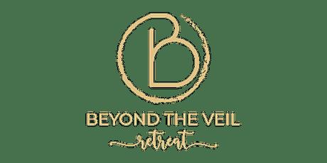 Beyond The Veil Retreat tickets
