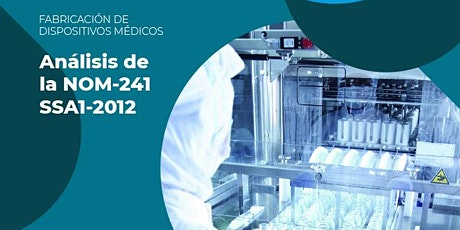 NOM 241 SSA1 2012 Buenas Prácticas de Fabricación de Dispositivos Médicos boletos