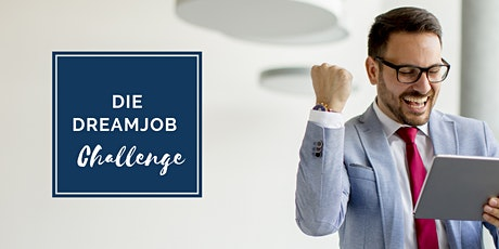Dreamjob Challenge - 5 Tage | 5 Aufgaben | 10 Erkenntnisse! Tickets