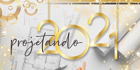 PROJETANDO 2021 ingressos