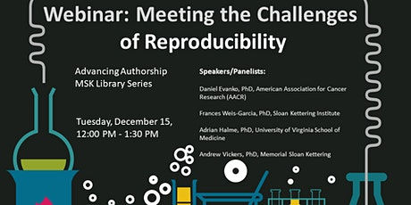 Advancing Authorship Webinar: Meeting the Challenges of Reproducibility tickets