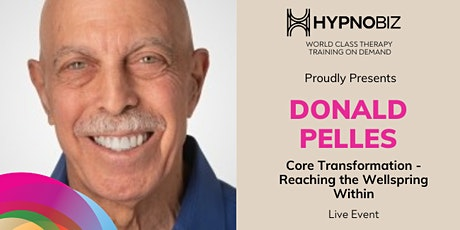 Core Transformation - Reaching the Wellspring Within with Donald Pelles tickets