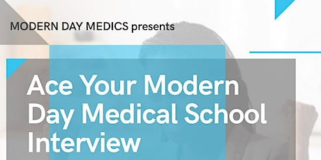 Ace Your Modern Day Medical School Interview tickets