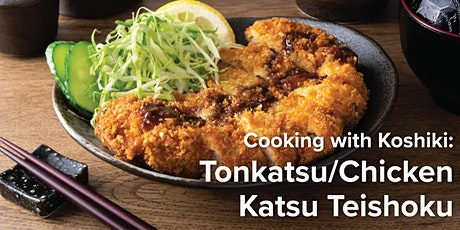 Cooking with Koshiki: Tonkatsu/Chicken Katsu Teishoku tickets
