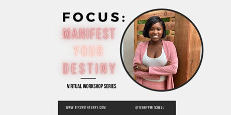 BLACK FRIDAY SPECIAL- FOCUS: MANIFEST YOUR DESTINY tickets