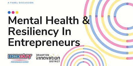 A Panel Discussion: Mental Health & Resiliency in Entrepreneurs tickets