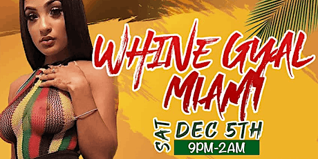 Whine Gyal Miami tickets